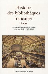 Histoire des bibliothèques françaises : Tome 3