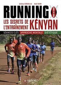 Running ; les secrets de l'entraînement kenyan ; voyage au coeur de la réussite kenyane