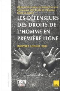 Rapport annuel 2002 : Les Défenseurs des droits de l'homme en première ligne