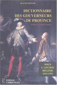 Dictionnaire des gouverneurs de province sous l'Ancien Régime (1315-1791)