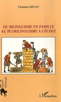 Du bilinguisme en famille au plurilinguisme à l'école