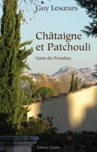 Chataigne et Patchouli Gens du Paradou