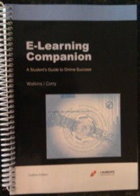 E-learning Companion A Student's Guide to Online Success Custom Edition