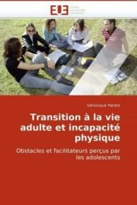 Transition à la vie adulte et incapacité physique: Obstacles et facilitateurs perçus par les adolescents