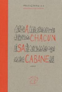 A Chacun Sa Cabane