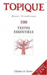Topique, N°100, 2008 : Textes essentiels
