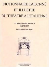 Dictionnaire raisonné et illustré du théâtre à l'italienne
