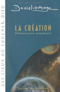 La Création : Eblouissante symphonie