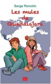 Les Mules de Guadalajara - les Voyages-Enquêtes d'Alex et Tais
