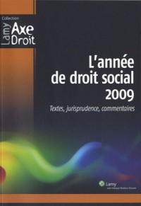 L'année de droit social 2009 : Textes, jurisprudence, commentaires