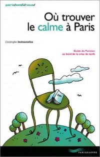 Où trouver le calme à Paris
