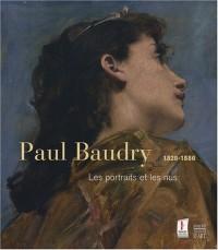 Paul Baudry 1828-1886 : Les portraits et les nus