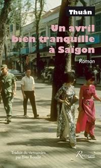 Un avril bien tranquille à Saïgon