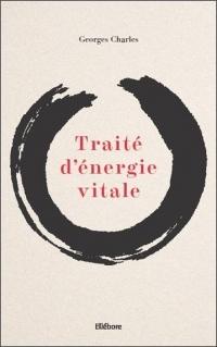 Traité d'énergie vitale - Qigong et Taoïsme