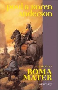 Le Roi d'Ys, Tome 1 : Roma Mater