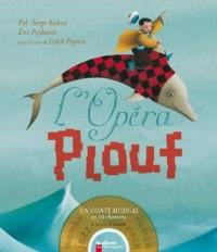 L'Opéra Plouf (1CD audio)