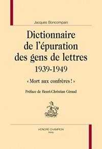 Dictionnaire de l'épuration des gens de lettres 1939-1949 : « Mort aux confrères ! »