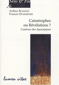 Catastrophes Ou Revelations ? L'Univers des Apocalypses
