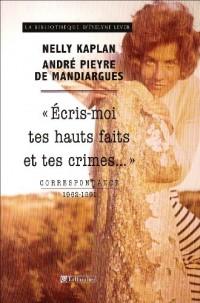 Ecris-moi tes hauts faits et tes crimes... : Correspondance 1962-1991