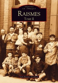Raismes - Tome II