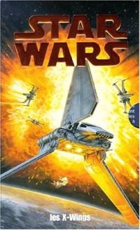 X Wings : L'Escadron rouge - Le Jeu de la mort - Un piège nommé Krytos - La Guerre du Bacta (Coffret de 4 volumes)