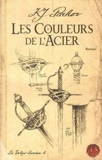 La Trilogie Loredan, tome 1 : Les Couleurs de l'acier