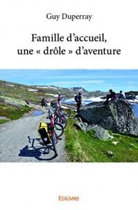 Famille d'accueil, une « drôle » d'aventure