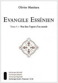 Evangile essenien t4 - vous étés l'espoir d'un monde