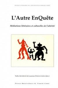Littérature et histoire des pays de langues européennes, N° 76 : L'Autre EnQuête : Médiations littéraires et culturelles de l'altérité
