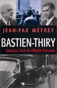 Bastien-Thiry : Jusqu'au bout de l'Algérie française