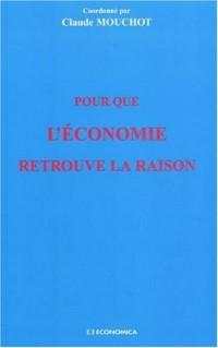 Pour Que l' Economie Retrouve la Raison