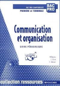 Communication et Organisation 1ère et Terminale Bac Pro Comptabilite (Guide pédagogique)