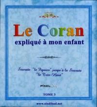 Le Coran Explique a Mon Enfant Tome3