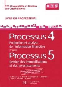 Processus 5, Gestion des immobilisations et des investissements ; Processus 4 (1ere partie), Production et analyse de l'information financière BTS CGO : Livre du professeur