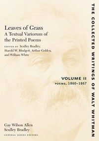 Leaves of Grass: A Textual Variorum of the Printed Poems, 1860-1867