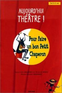Aujourd'hui théâtre ! Pour faire un bon Petit Chaperon
