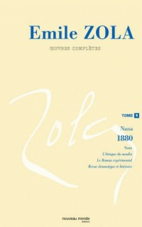 Emile Zola, oeuvres complètes, tome 9 : Nana, 1881
