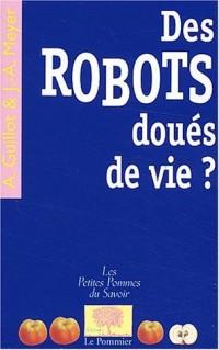 Des robots doués de vie ?