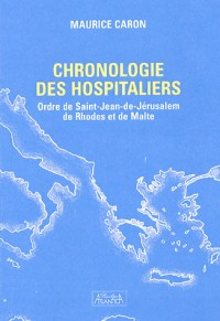 La chronologie de l'histoire des Hospitaliers
