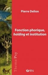 Fonction phorique, holding et institution [Poche]