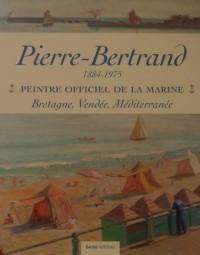 Pierre Bertrand Peintre Officiel de la Marine