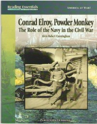 Conrad Elroy, Powder Monkey - The Role of the Navy in the Civil War (America at War! Reading Essentials in Social Studies)