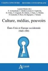 Culture, médias, pouvoirs : Etats-Unis et Europe occidentale 1945-1991 [Poche]