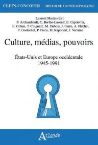 Culture, médias, pouvoirs : Etats-Unis et Europe occidentale 1945-1991