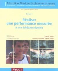Réaliser une performance mesurée à une échéance donnée