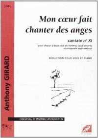 Mon coeur fait chanter des anges, cantate n° XI, pour choeur (SA) et ensemble instrumental