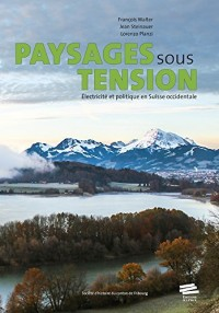 Paysages sous tension : Electricité et politique en Suisse occidentale