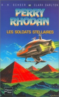 Perry Rhodan, tome 82 : Les Soldats stellaires