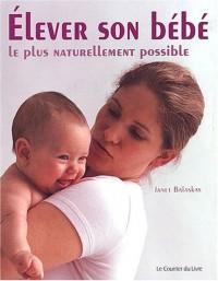 Elever son bébé le plus naturellement possible