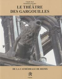 Le Theatre des Gargouilles de la Cathédrale de Reims